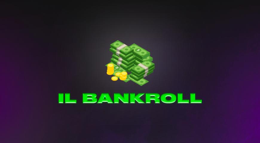 Bankroll: cos'è, come fissarlo e come scegliere lo stake